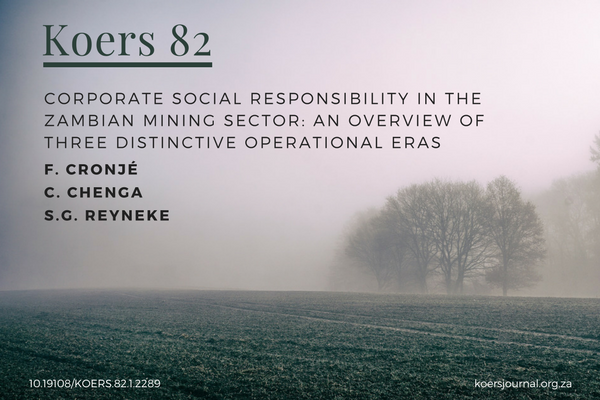CORPORATE SOCIAL RESPONSIBILITY IN THE ZAMBIAN MINING SECTOR AN OVERVIEW OF THREE DISTINCTIVE OPERATIONAL ERAS