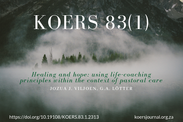 Healing and hope: using life-coaching principles within the context of pastoral care - Jozua J. Viljoen, G. A. Lötter