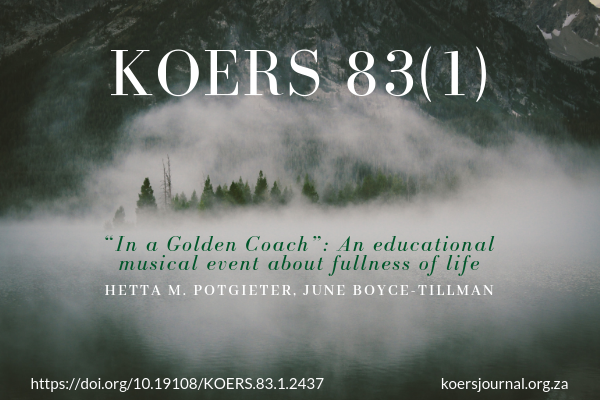 """In a Golden Coach"": an educational musical event about fullness of life - Hetta Potgieter, June Boyce-Tillman"