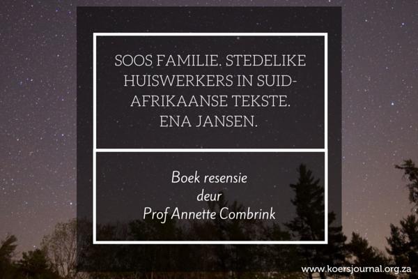 Resensie: Soos Familie: Stedelike huiswerkers in Suid-Afrikaanse tekste. Ena Jansen.
