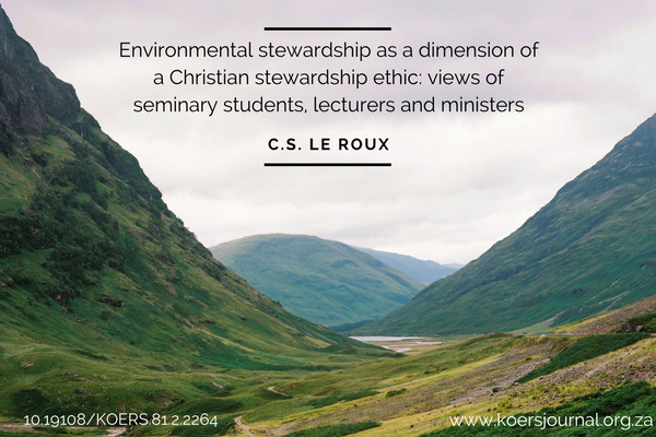 Environmental stewardship as a dimension of a Christian stewardship ethic: views of seminary students, lecturers and ministers - Cheryl le Roux