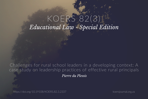 Challenges for rural school leaders in a developing context: A case study on leadership practices of effective rural principals - Pierre du Plessis
