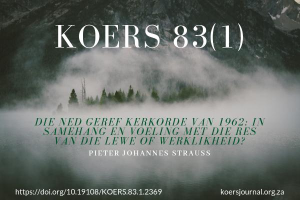DIE NED GEREF KERKORDE VAN 1962: IN SAMEHANG EN VOELING MET DIE RES VAN DIE LEWE OF WERKLIKHEID? Pieter Johannes Strauss